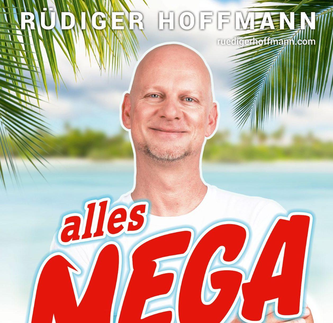 """Titelbild zum Bühnenprogramm """"alles Mega"""" von Rüdiger Hoffmann"""